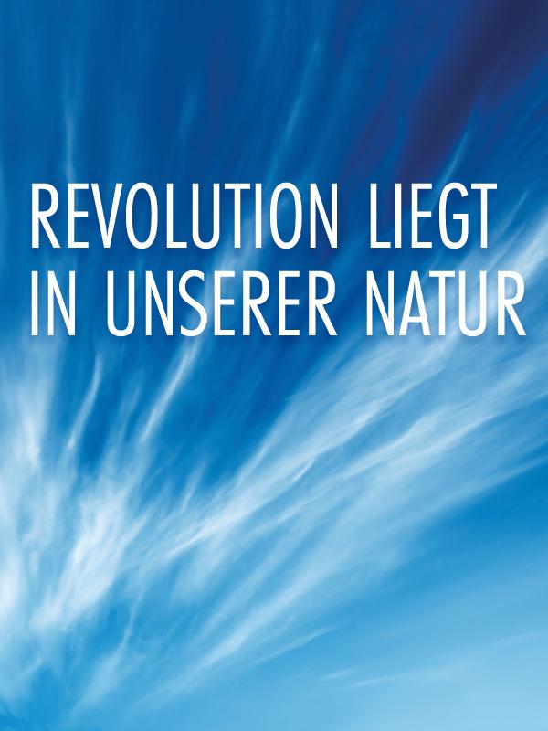 Revolution liegt in unserer Natur